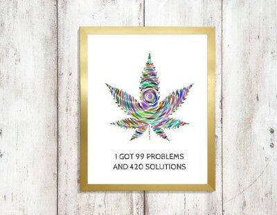 weed print 99 problems 420 solution marijuana spliff quote a4 picture UNFRAMEd 2
