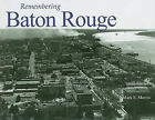Remembering Baton Rouge by Mark E Martin (Paperback / softback, 2010)