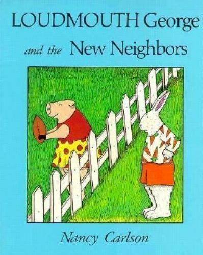 Loudmouth George and the New Neighbors (Nancy Carlson's Neighborhood) by Carlso