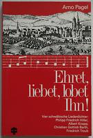 Arno Pagel - Ehret, liebet, lobet Ihn!