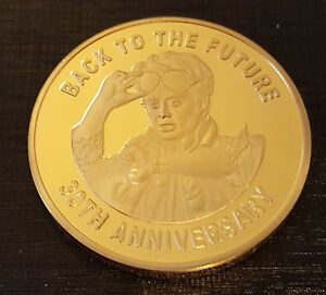 BACK TO THE FUTURE Gold Coin 30 Years Anniversary 1985 2015 Sci Fi Film I II III