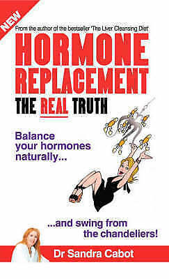 1 of 1 - Hormone Replacement - The Real Truth: Balance Your Hormones Naturally and Swing