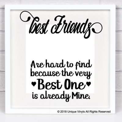 because the BEST ONE is already mine Best Friends are hard to find Sticker
