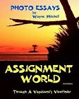 Assignment World: Through a Vagabond's Viewfinder by Wayne - Mitchell (Paperback / softback, 2010)