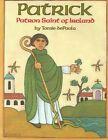 Patrick : Patron Saint of Ireland by Tomie de Paola (Paperback)