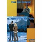 First Love Revisited followed by The Wanderer of New Perry by Francine Carriere (Paperback, 2013)