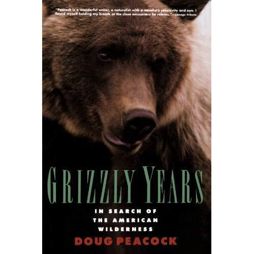 Grizzly Years: In Search of the American Wilderness - Paperback NEW Peacock, Dou