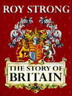 Story Of Britain,The by Roy Strong (Hardback, 1996)