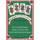 Italian Card Games for All Ages: How to Play Briscola, Scopa and Many Other Traditional Italian Card Games by Long Bridge Publishing (Paperback / softback, 2012)