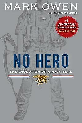 1 of 1 - No Hero : The Evolution of a  Navy Seal, Kevin Maurer, Mark Owen, Very Good Book