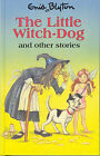 Little Witch-Dog and Other Stories by Enid Blyton (Hardback, 1996)