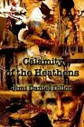 Calamity of The Heathens by Jimi Daniel Dillon 9780759671515 Paperback 2002