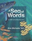 Sea of Words: An ABC of the Deep Blue Sea by Kim Michelle Toft (Paperback, 2006)