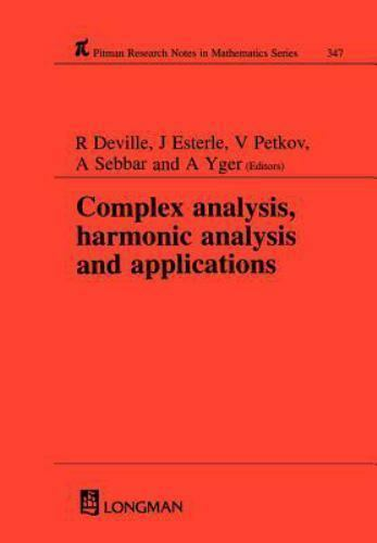 Chapman and Hall/CRC Research Notes in Mathematics: Complex Analysis,  Harmonic Analysis and Applications Vol  347 by R  Deville (1996, Hardcover  /