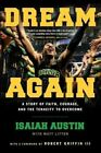Dream Again: A Story of Faith, Courage, and the Tenacity to Overcome by Isaiah Austin (Hardback, 2015)