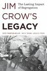 Jim Crow's Legacy: The Lasting Impact of Segregation by Leslie H. Picca, Ruth Thompson-Miller, Joe R. Feagin (Paperback, 2014)