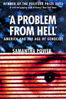 A Problem from Hell: America and the Age of Genocide by Samantha Power (Paperback, 2003)