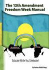 The 13th Amendment Freedom Week Manual by Kariem Abdul Haqq (Paperback / softback, 2008)