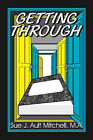 Getting Through by Sue J. Ault Mitchell (Paperback, 2006)