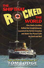 Ship That Rocked the World: How Radio Caroline Defied the Establishment, Launched the British Invasion, & Made the Planet Safe for Rock & Roll by Tom Lodge (Hardback, 2010)