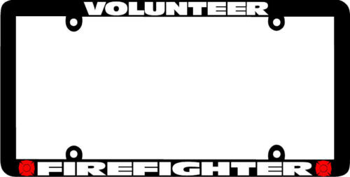 Thin Frame VOLUNTEER FIREFIGHTER FIRE FIGHTER License Plate Frame