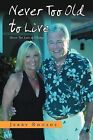 Never Too Old to Live: Always Too Young Too Die by Jerry Rhoads (Paperback / softback, 2012)