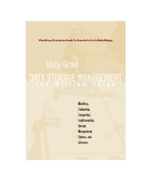 "Jon William Toigo ""The Holy Grail of Data Storage Management"""