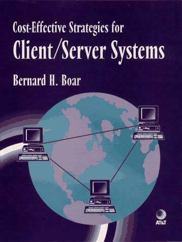 Cost-effective Strategies for Client/Server Systems, Boar, Bernard H., Used; Goo