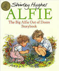 The Big Alfie Out of Doors Storybook by Shirley Hughes (Paperback, 1994)