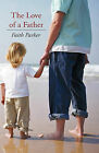 The Love of a Father by Faith Parker (Hardback, 2010)
