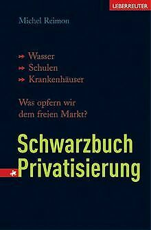 Schwarzbuch Privatisierung: Wasser, Schulen, Kranke... | Buch | Zustand sehr gut