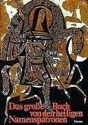 Das große Buch von den heiligen Namenspatronen: Das Leben von 138 Heilig ... /4
