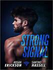 Strong Signal by Megan Erickson (CD-Audio, 2016)