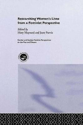 Researching Women's Lives From A Feminist Perspective (Feminist Perspectives on