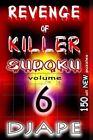 Revenge of Killer Sudoku 6: 150 Puzzles by Djape (Paperback / softback, 2012)