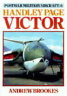 Postwar Military Aircraft: v. 6: Victor by Andrew J. Brookes (Hardback, 1988)