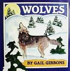 Wolves by Gail Gibbons (Hardback, 1994)