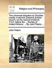 The Universal Obligation to Christian Charity. a Sermon Preach'd at Bow-Church, on the Second of March, 1723. Before the ... Society of Antient Britons; ... by John Peters, ... by John Peters (Paperback / softback, 2010)