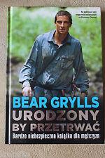 Urodzony, by przetrwać (okładka twarda) Grylls Bear - NEW POLISH BOOK