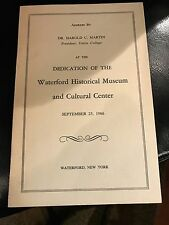 """WATERFORD NY HISTORICAL MUSEUM DEDICATION """"1966 ADDRESS BY DR. HAROLD MARTIN"""