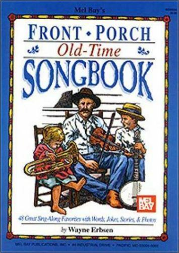 Front Porch Old-Time Songbook : 48 Great Sing-along Favorites with Words, Jokes,