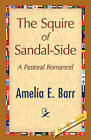The Squire of Sandal-Side by Amelia E Barr (Paperback / softback, 2008)