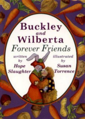 Buckley and Wilberta, Forever Friends Library Binding Hope Slaughter