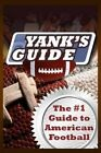 Yank's Guide: The #1 Guide to American Football by Aj Newell (Paperback / softback, 2012)