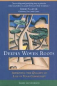 Details about Deeply Woven Roots: Improving the Quality of Life in Your  Community