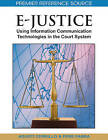 E-justice: Using Information Communication Technologies in the Court System by IGI Global (Hardback, 2008)