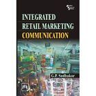 Integrated Retail Marketing Communication by G. P. Sudhakar (Paperback, 2012)