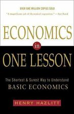 Economics in One Lesson : The Shortest and Surest Way to Understand Basic Economics by Henry Hazlitt (1988, Paperback, Reprint)