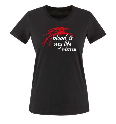 Damen Frauen T-Shirt Gr XS bis XXL Versch Blood is my Life Farben Dexter