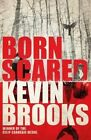 Born Scared by Kevin Brooks (Paperback, 2016)